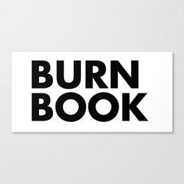 BURN BOOK Canvas Print