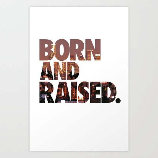 Los Angeles Born and Raised DTLA Skyline Typography Art Print