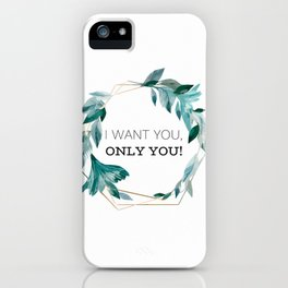 I Want You, Only You! iPhone Case