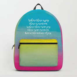 Where there is joy there is creation. Veda Upanishads Backpack