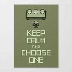 Keep Calm and Choose One Canvas Print