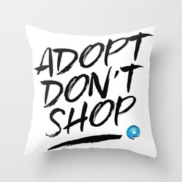 Adopt Don't Shop Throw Pillow