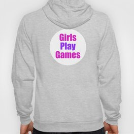 Girls Play Games Hoody