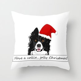 Have a collie, jolly Christmas Throw Pillow