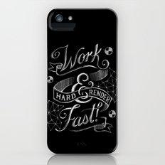 Work Hard & Render Fast! Slim Case iPhone (5, 5s)