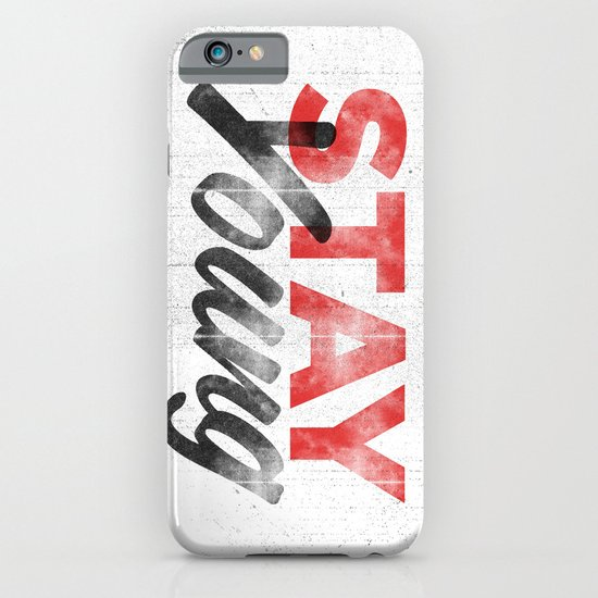 Stay Young iPhone & iPod Case