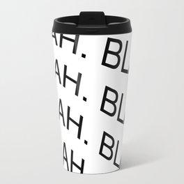 "Reverse monochrome ""Blah"" print Travel Mug"