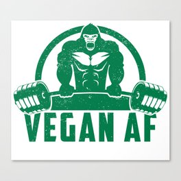 Vegan AF Muscle Gorilla - Funny Workout Quote Gift Canvas Print