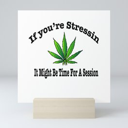 If you're stressin it might be time for a session Mini Art Print