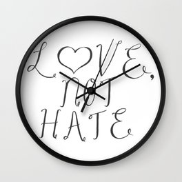 Love, Not Hate Wall Clock