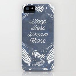 Sleep Less Dream More iPhone Case