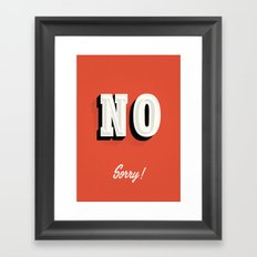 NO sorry sign Framed Art Print