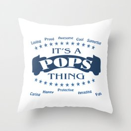 It's a Pops thing Throw Pillow