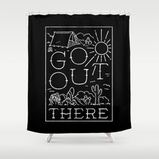 GO OUT THERE (BW) Shower Curtain