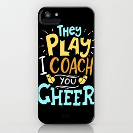 I Coach They Play You Cheer Design For A High School Coach print iPhone Case