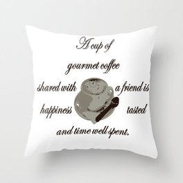 A Cup Of Gourmet Coffee Shared With A Friend Throw Pillow