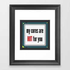 My cores are hot for you CPU Framed Art Print