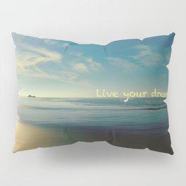 Live your dreams Pillow Sham