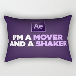 I'm a Mover and a Shaker Rectangular Pillow