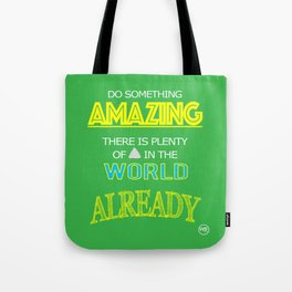 Do something Amazing Tote Bag