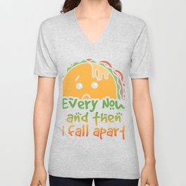 Taco Tuesday Every Now and Then I Fall Apart Unisex V-Neck