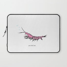 you krill me Laptop Sleeve