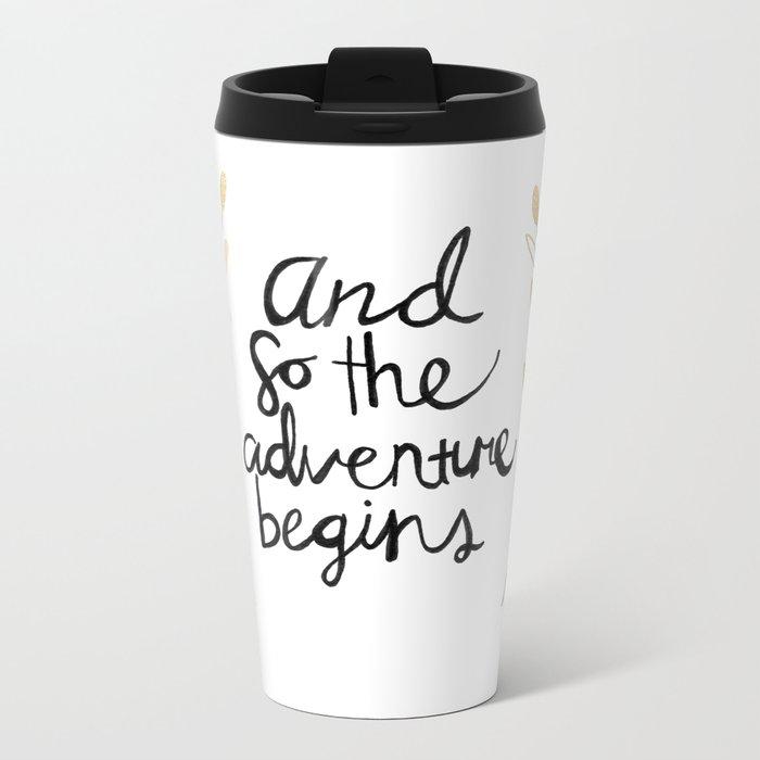 The Adventure Begins Metal Travel Mug
