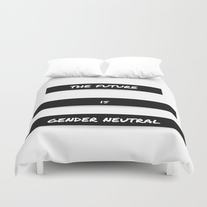 The Future is Gender Neutral Duvet Cover