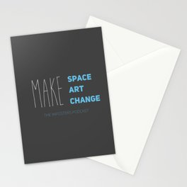 Make Space, Make Art, Make Change Stationery Cards