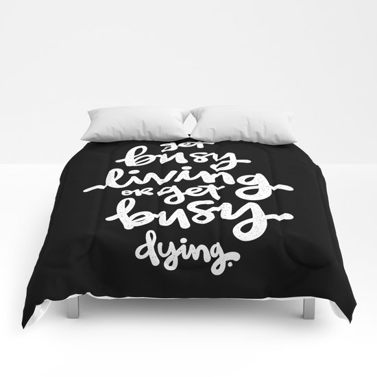 get busy living Comforters