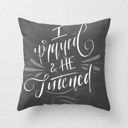 I Prayed & He Listened Throw Pillow