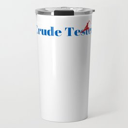 Crude Tester Ninja in Action Travel Mug