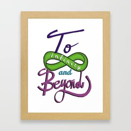 ''To Infinity and Beyond'' Framed Art Print