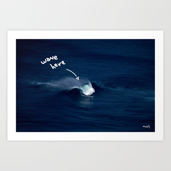 Wave Here Art Print