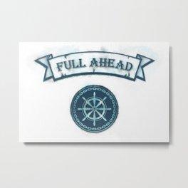 FULL AHEAD Metal Print
