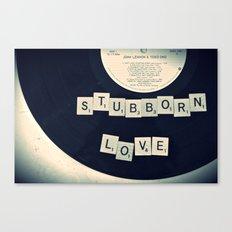 Stubborn Love Canvas Print
