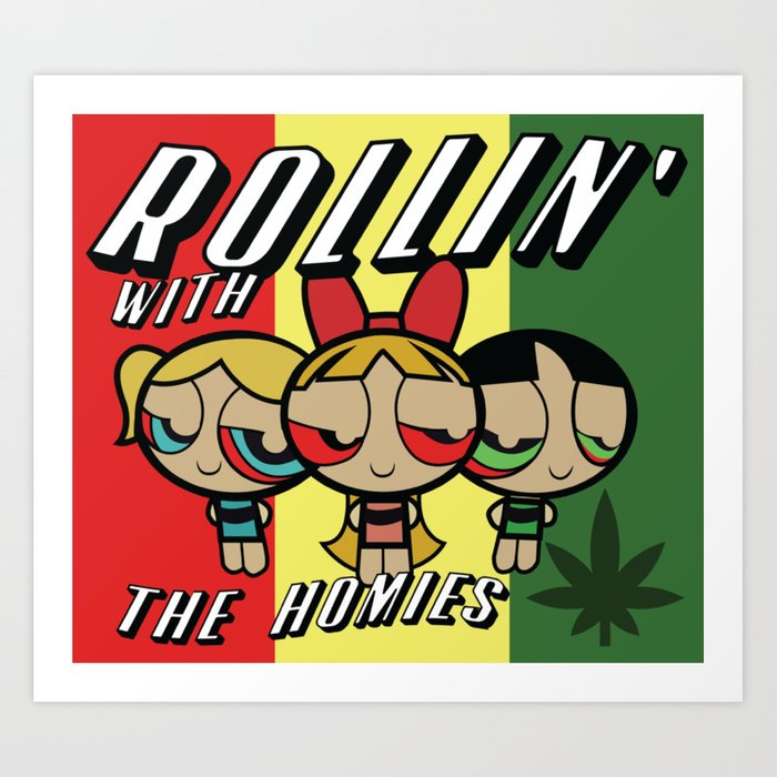 rollin with the homies art print by phaedrapeer society6