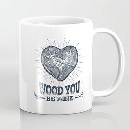 Wood You Be Mine Coffee Mug