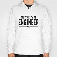engineer Hoodies featuring Trust Me Engineer Quote by EnvyArt