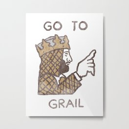 Go To Grail Metal Print