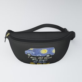 I Have No Monet For Degas To Make The Van Gogh Fanny Pack