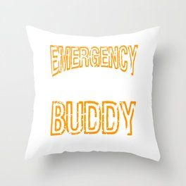 """Emergency Drinking Buddy"" for you and everybody. Makes a nice gift for your family and friends!  Throw Pillow"