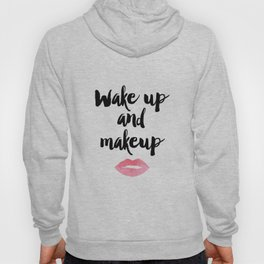 Wake Up And Makeup,Girls Room Decor,Bathroom Decor,Quote Prints,Lips Art,Gift For Her,Wall Art Hoody