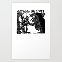 GET HIGH ON LINES Art Print