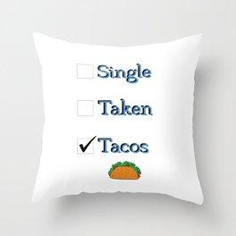 Singe Taken Tacos Relationship Status Throw Pillow