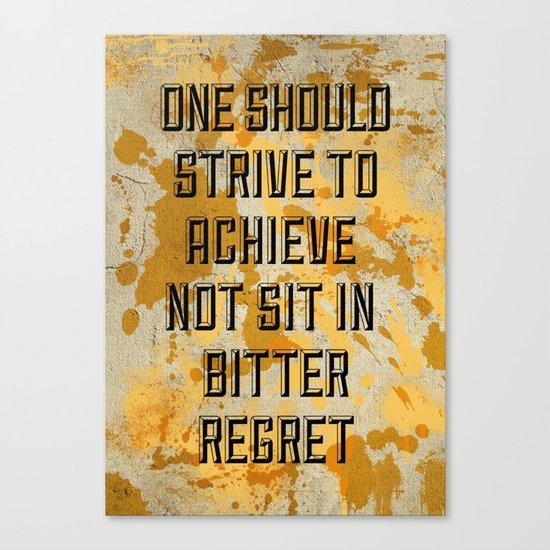 One Should Strive... Canvas Print