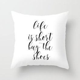 Life Is Short Buy The Shoes, Shoes Poster, Fashion Quote, Funny Quote, Minimalist Art Throw Pillow