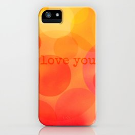 I love you more! iPhone Case