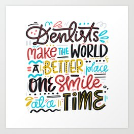 Dentist Lettering Quote Art Print