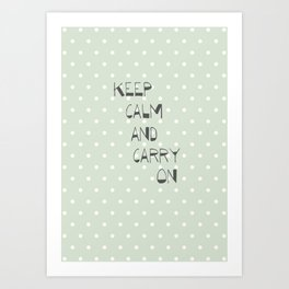 Keep Calm and Carry on ~ polka dot ~ poster ~ typography ~ illistration Art Print